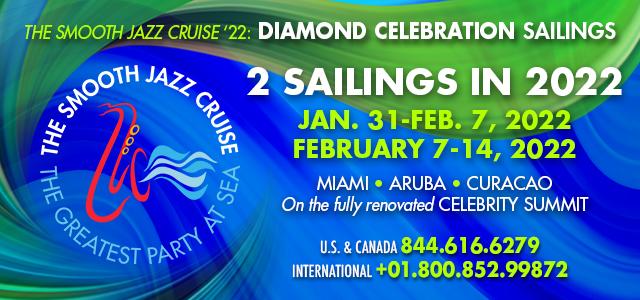 The Smooth Jazz Cruise 2022: Diamond Celebration Sailings