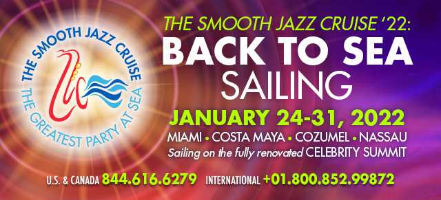 The Smooth Jazz Cruise 2022: Back to Sea Sailing